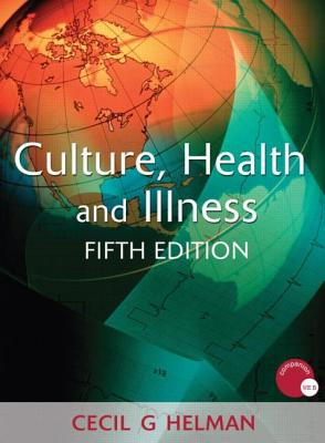 Culture, Health and Illness By Helman, Cecil G.