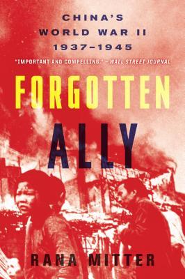 Forgotten Ally By Mitter, Rana