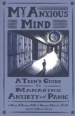 My Anxious Mind By Tompkins, Michael A., Ph.d./ Martinez, Katherine A./ Sloan, Michael (ILT)